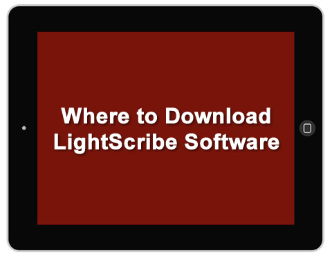 Where to download your essential LightScribe software