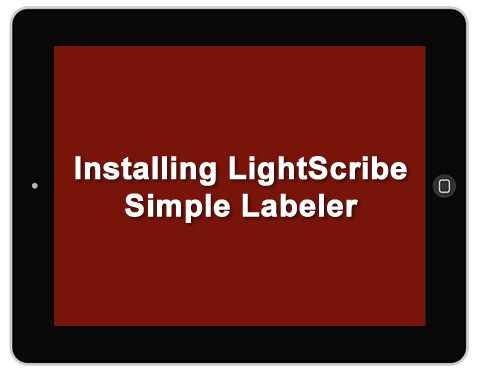 Installing LightScribe Simple Labeler