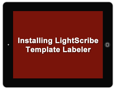 Installing LightScribe TemplateLabeler