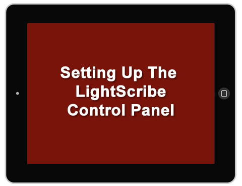 Setting Up The LightScribe Control Panel