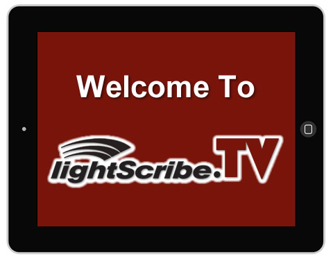 Welcome to LightScribe TV