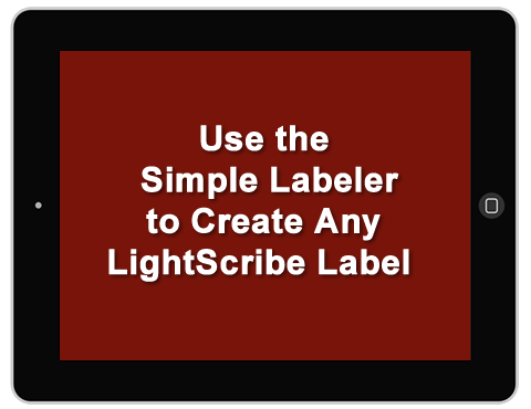 Use The LightScribe Simple Labeler to Create Any Label